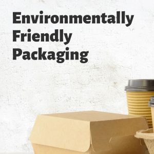 Environmentally Friendly Packaging